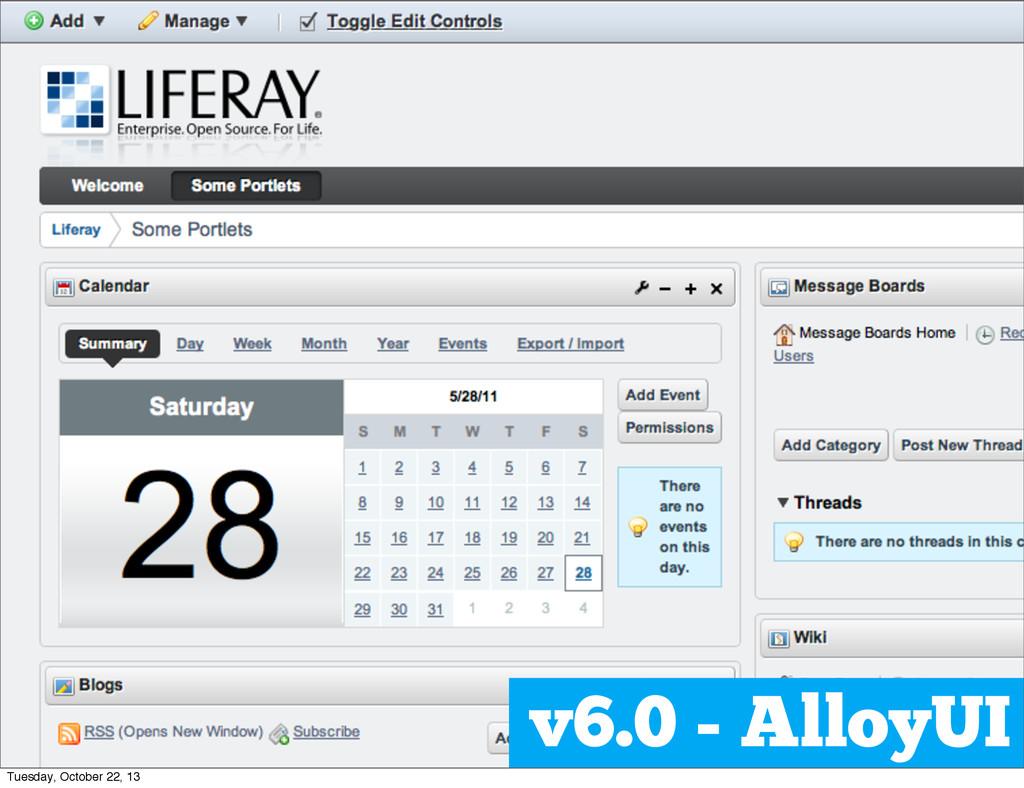 v6.0 - AlloyUI Tuesday, October 22, 13