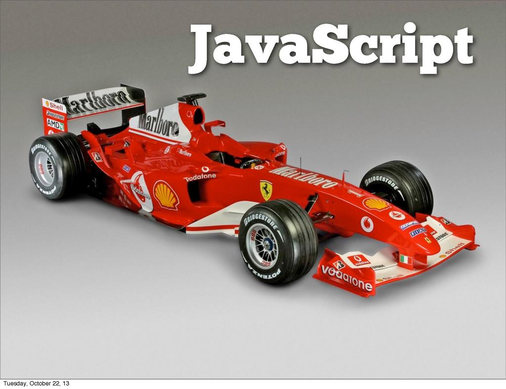 JavaScript Tuesday, October 22, 13