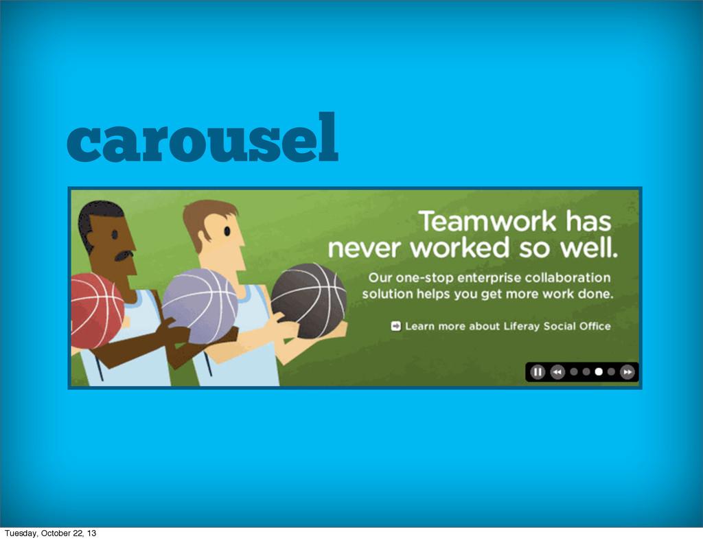 carousel Tuesday, October 22, 13
