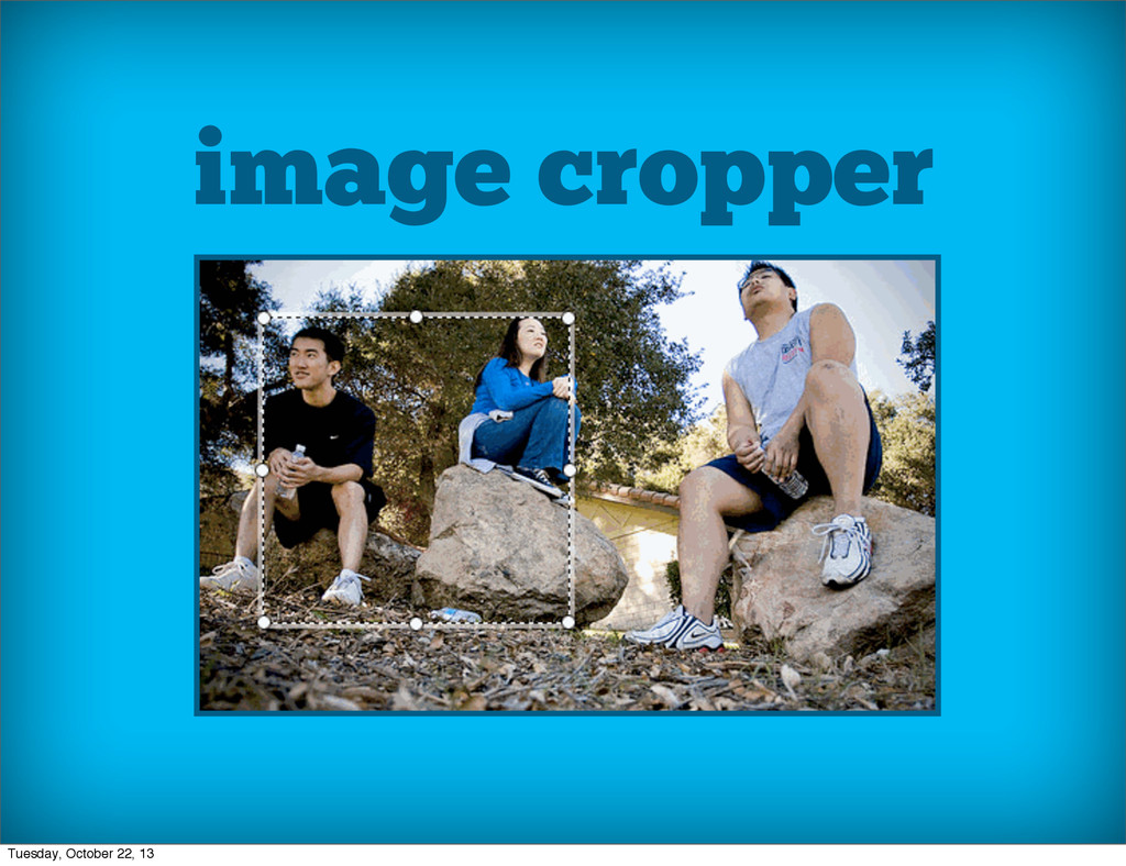 image cropper Tuesday, October 22, 13