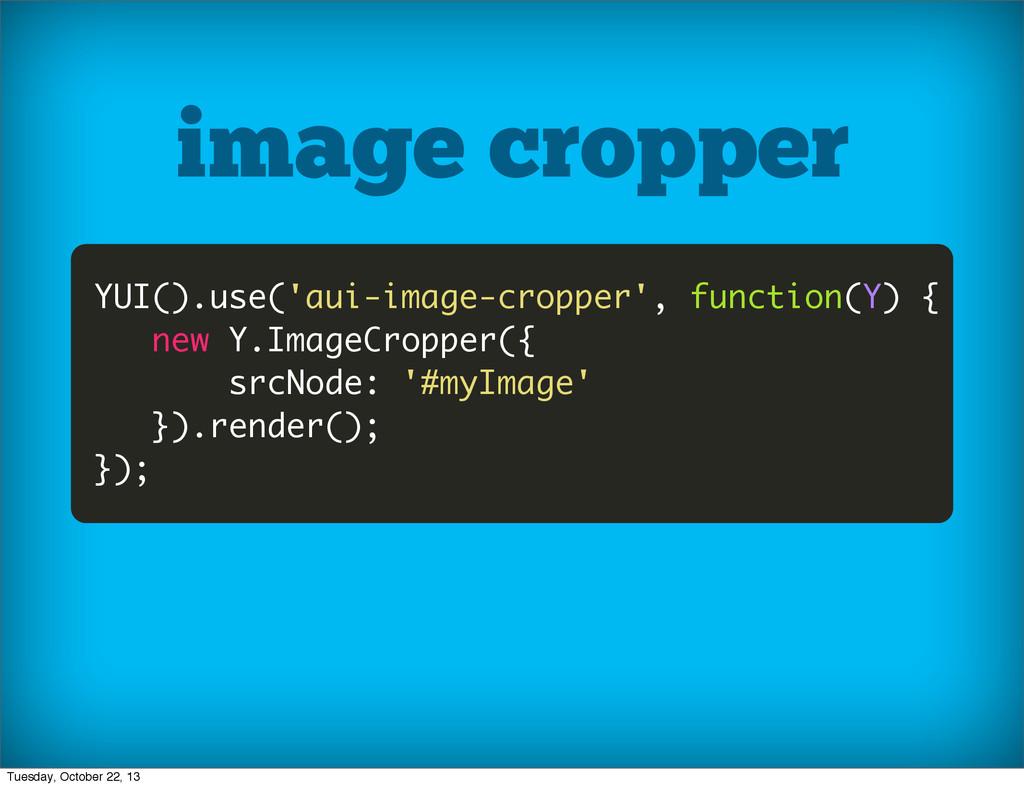 image cropper YUI().use('aui-image-cropper', fu...