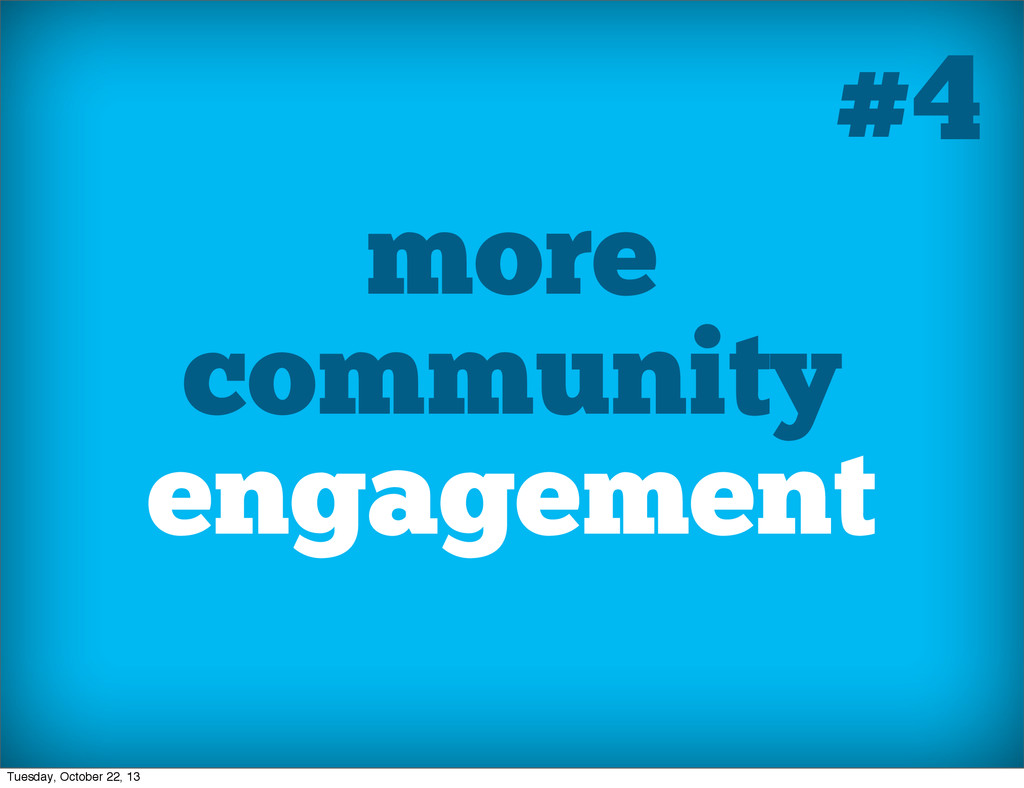 more community engagement #4 Tuesday, October 2...