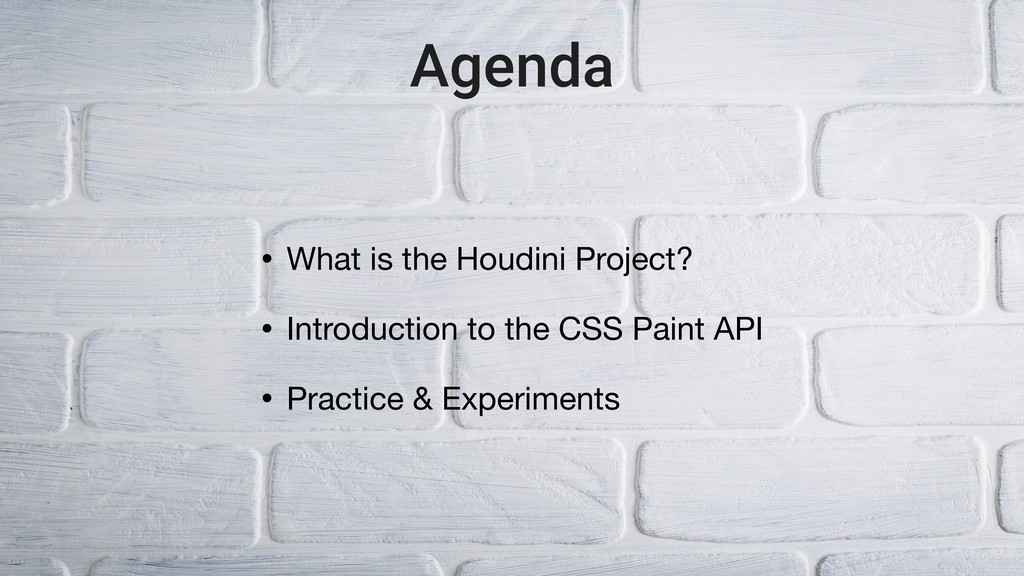 Agenda • What is the Houdini Project?  • Introd...