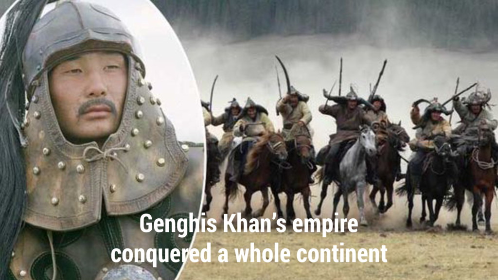 Genghis Khan's empire conquered a whole contine...