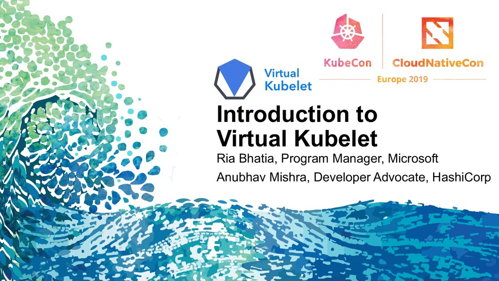 Introduction to Virtual Kubelet Ria Bhatia, Pro...