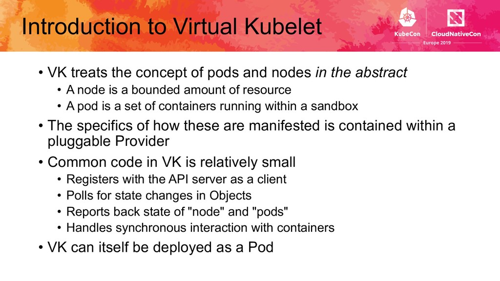 Introduction to Virtual Kubelet • VK treats the...