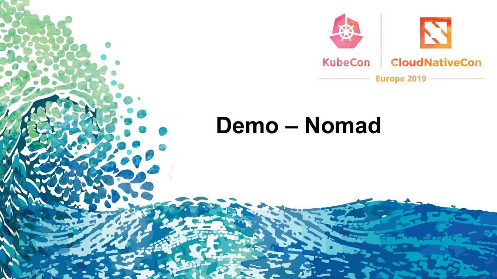Demo – Nomad