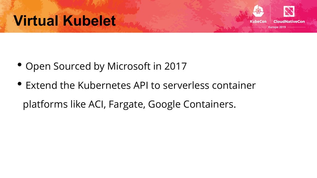 Virtual Kubelet • Open Sourced by Microsoft in ...