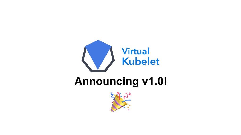 Announcing v1.0!