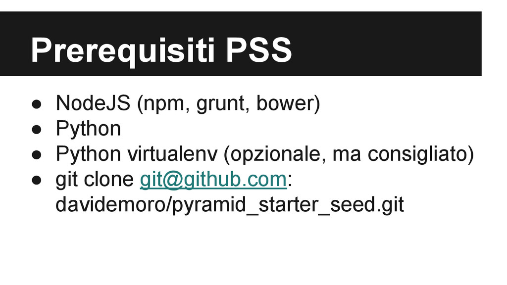 Prerequisiti PSS ● NodeJS (npm, grunt, bower) ●...