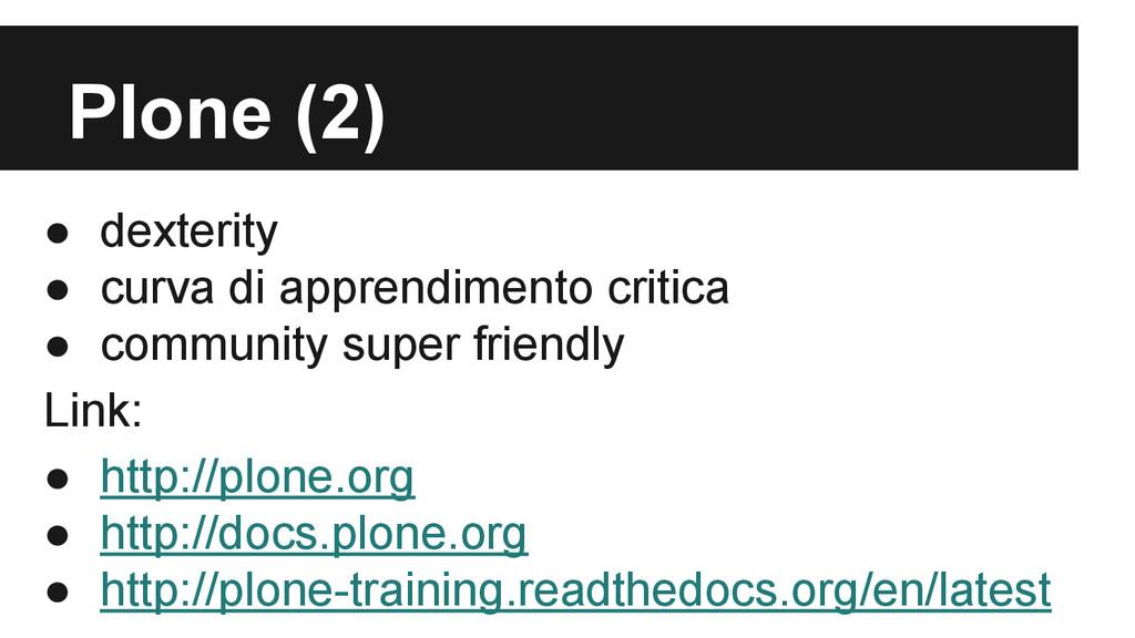 Plone (2) ● dexterity ● curva di apprendimento ...