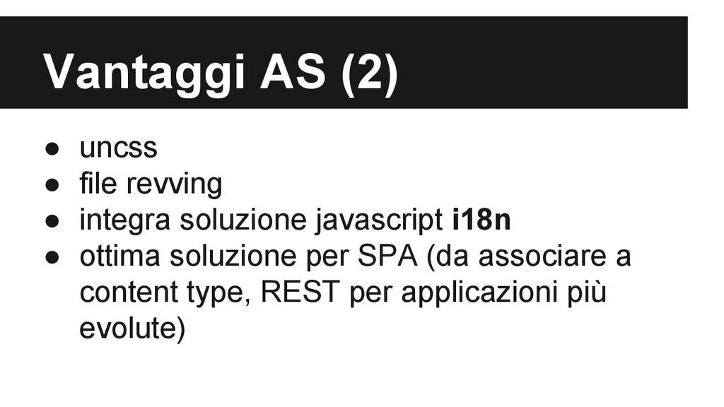 Vantaggi AS (2) ● uncss ● file revving ● integr...
