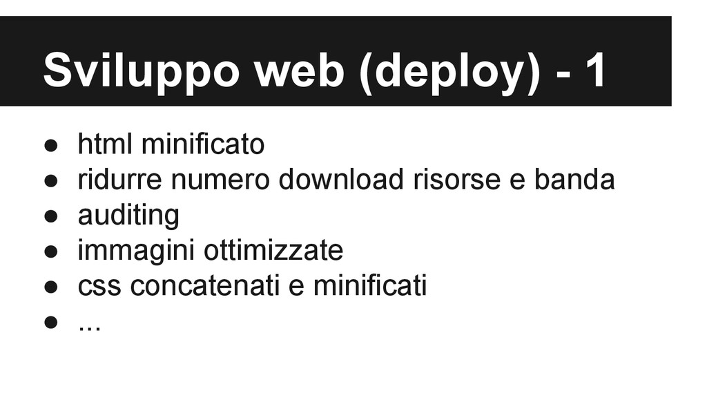Sviluppo web (deploy) - 1 ● html minificato ● r...