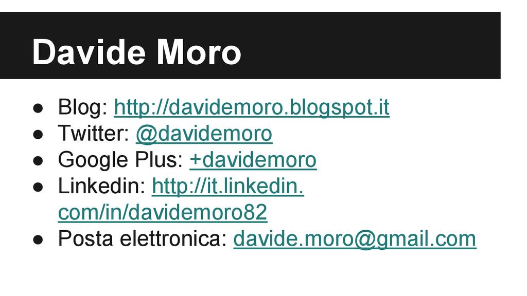 Davide Moro ● Blog: http://davidemoro.blogspot....