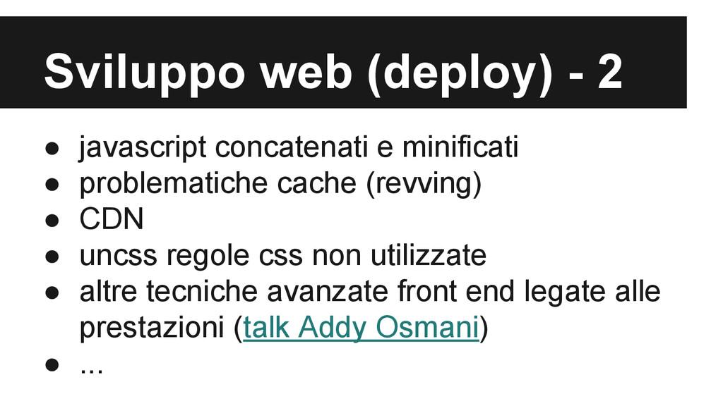 Sviluppo web (deploy) - 2 ● javascript concaten...