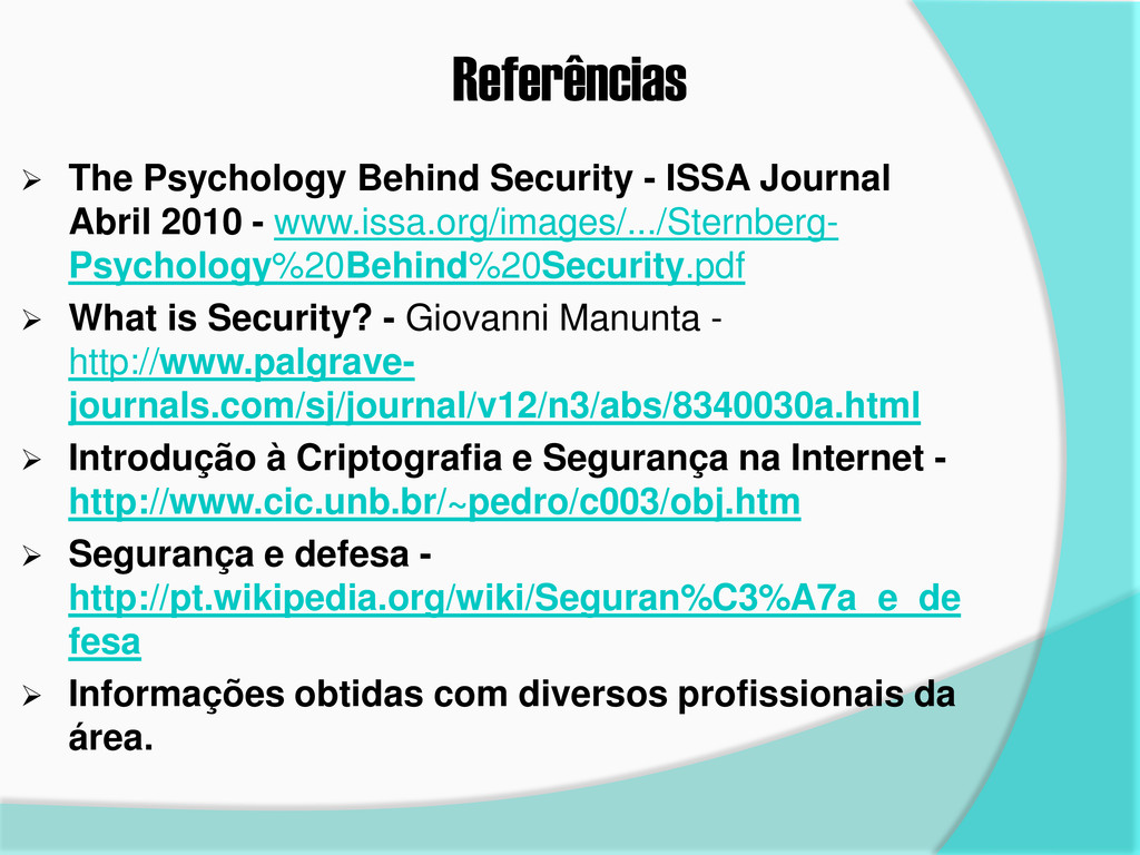 Referências  The Psychology Behind Security - ...