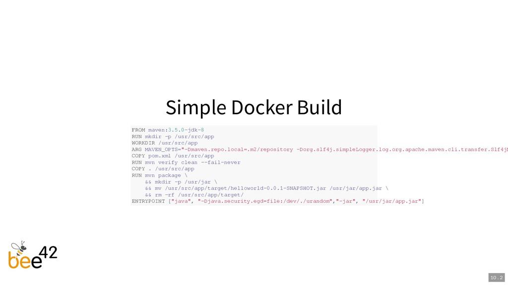 Simple Docker Build FROM maven:3.5.0-jdk-8 RUN ...