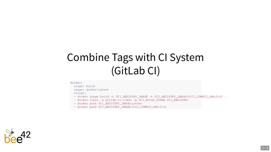 Combine Tags with CI System (GitLab CI) docker:...