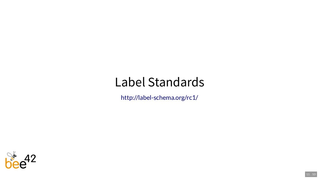 Label Standards http://label-schema.org/rc1/ 11...