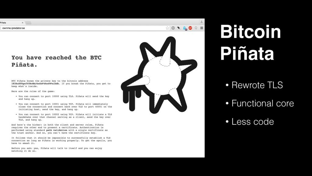 • Rewrote TLS • Functional core • Less code Bit...