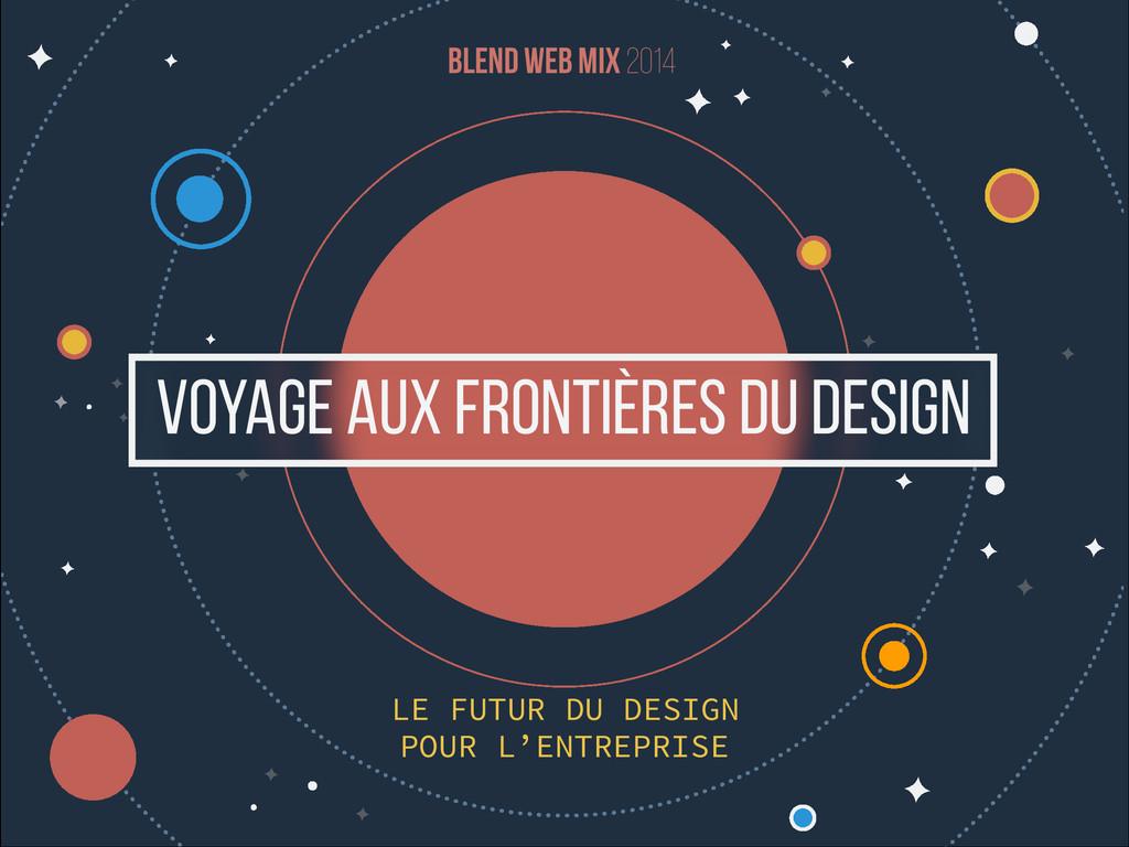 POUR L'ENTREPRISE blend web mix 2014 LE FUTUR D...