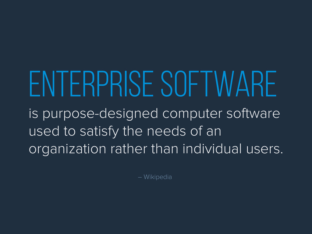 enterprise software is purpose-designed compute...