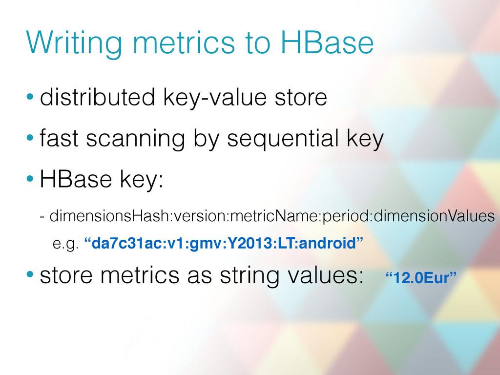 Writing metrics to HBase • distributed key-valu...