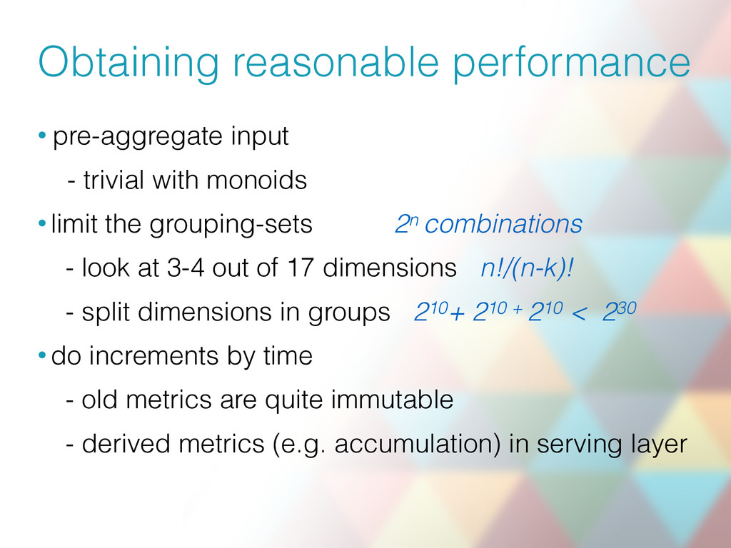 Obtaining reasonable performance • pre-aggregat...