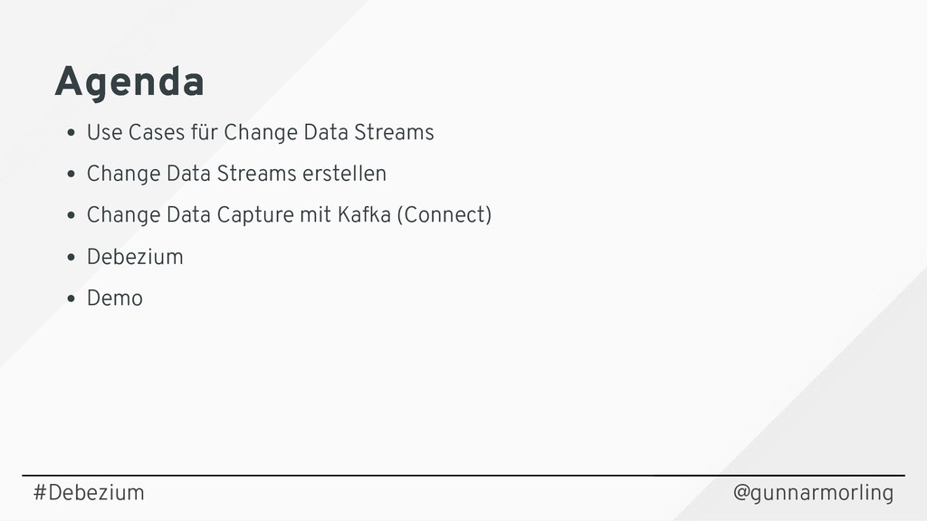 Agenda Agenda Use Cases für Change Data Streams...