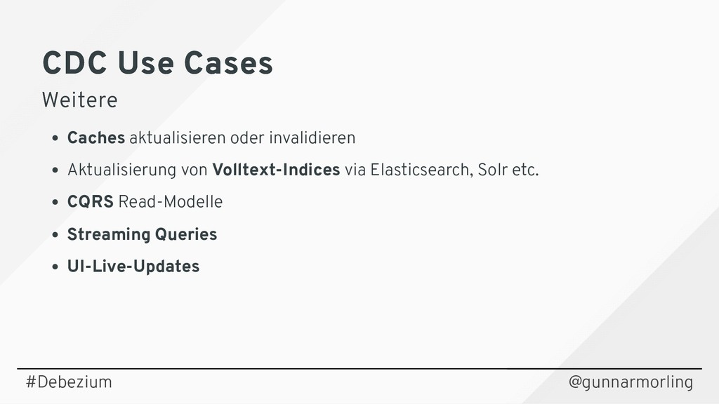 CDC Use Cases CDC Use Cases Weitere Weitere Cac...