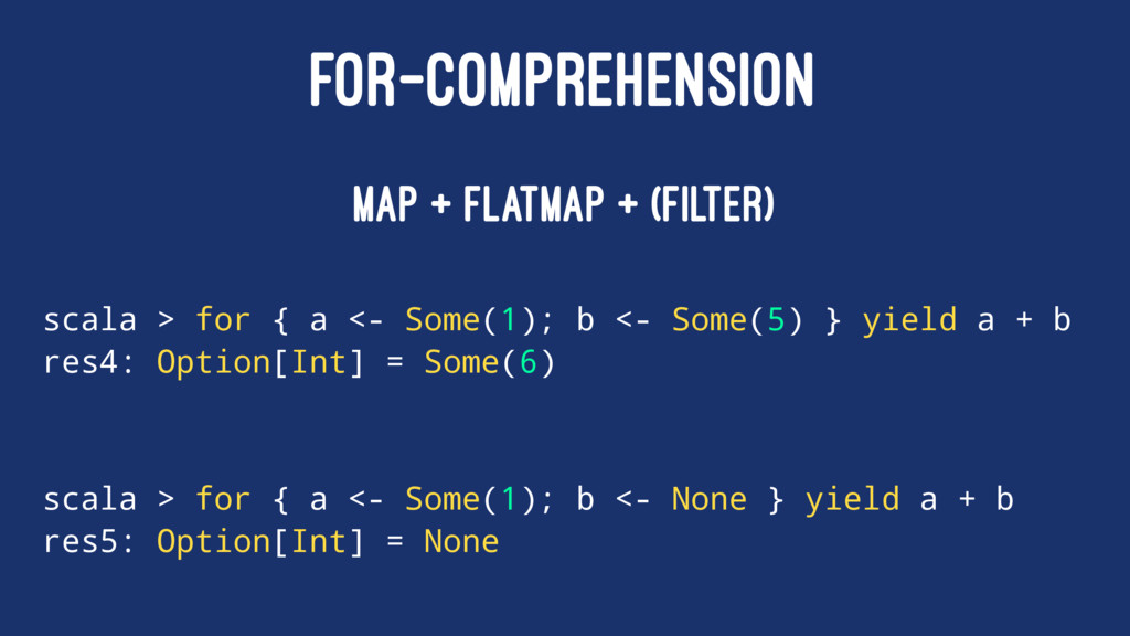 FOR-COMPREHENSION map + flatMap + (filter) scal...