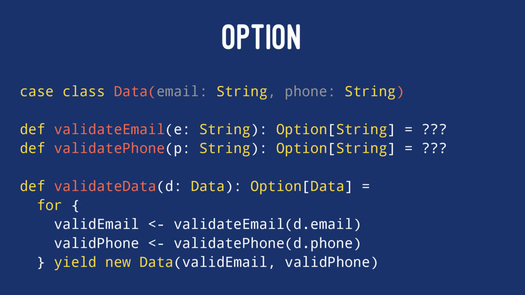 OPTION case class Data(email: String, phone: St...