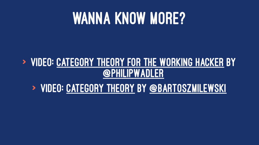 WANNA KNOW MORE? > Video: Category Theory for t...