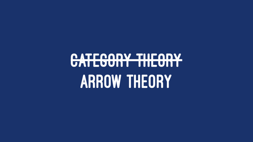 CATEGORY THEORY ARROW THEORY