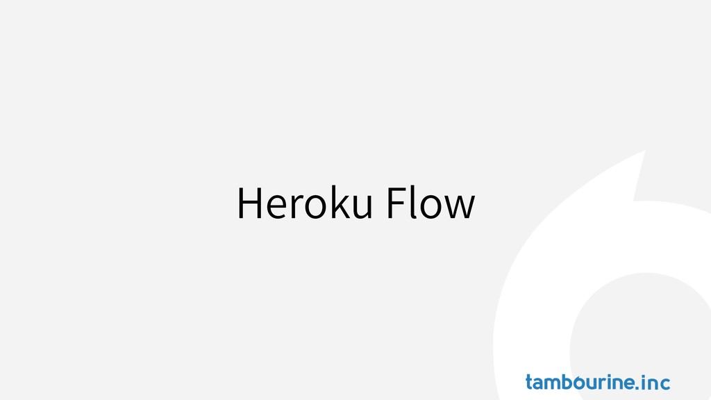 Heroku Flow