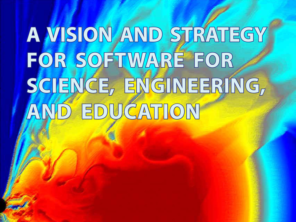 A VISION AND STRATEGY FOR SOFTWARE FOR SCIENCE,...