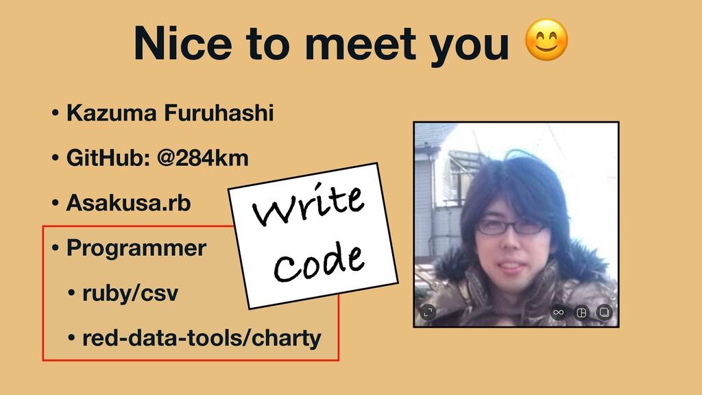Nice to meet you  • Kazuma Furuhashi • GitHub: ...