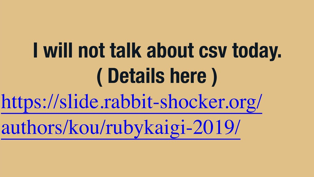 I will not talk about csv today. ( Details here...