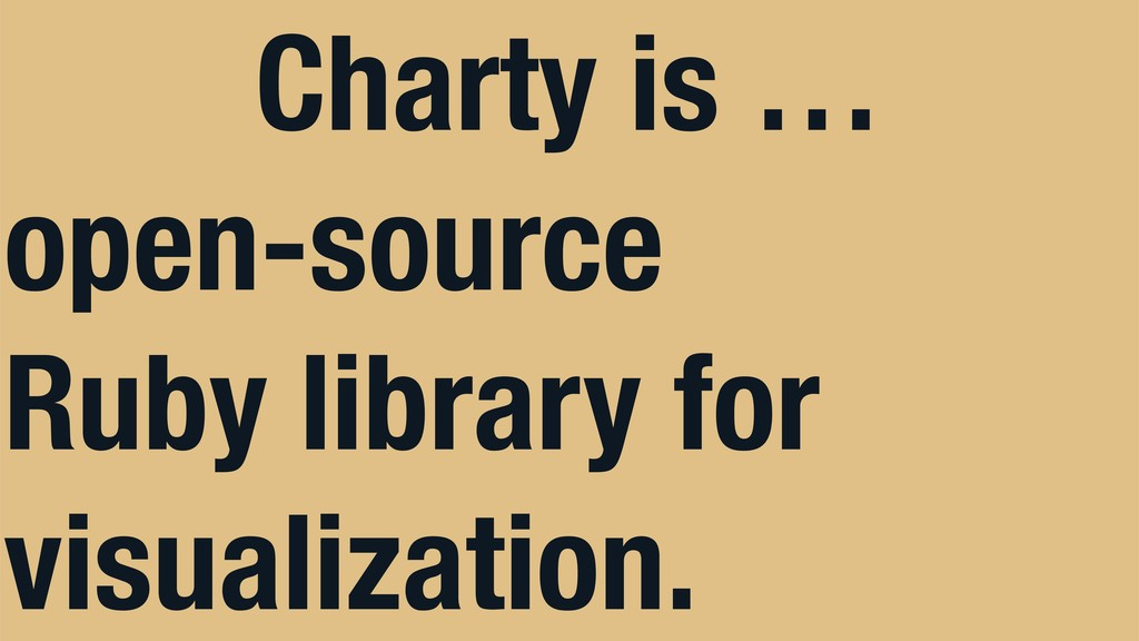 Charty is … open-source Ruby library for visual...