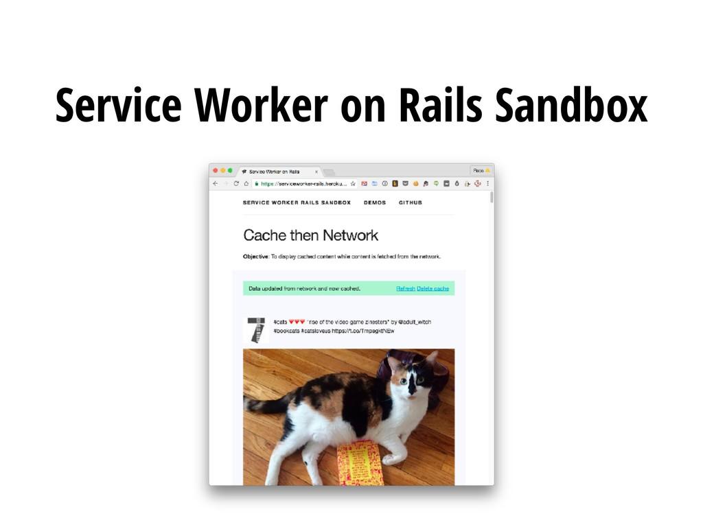 Service Worker on Rails Sandbox