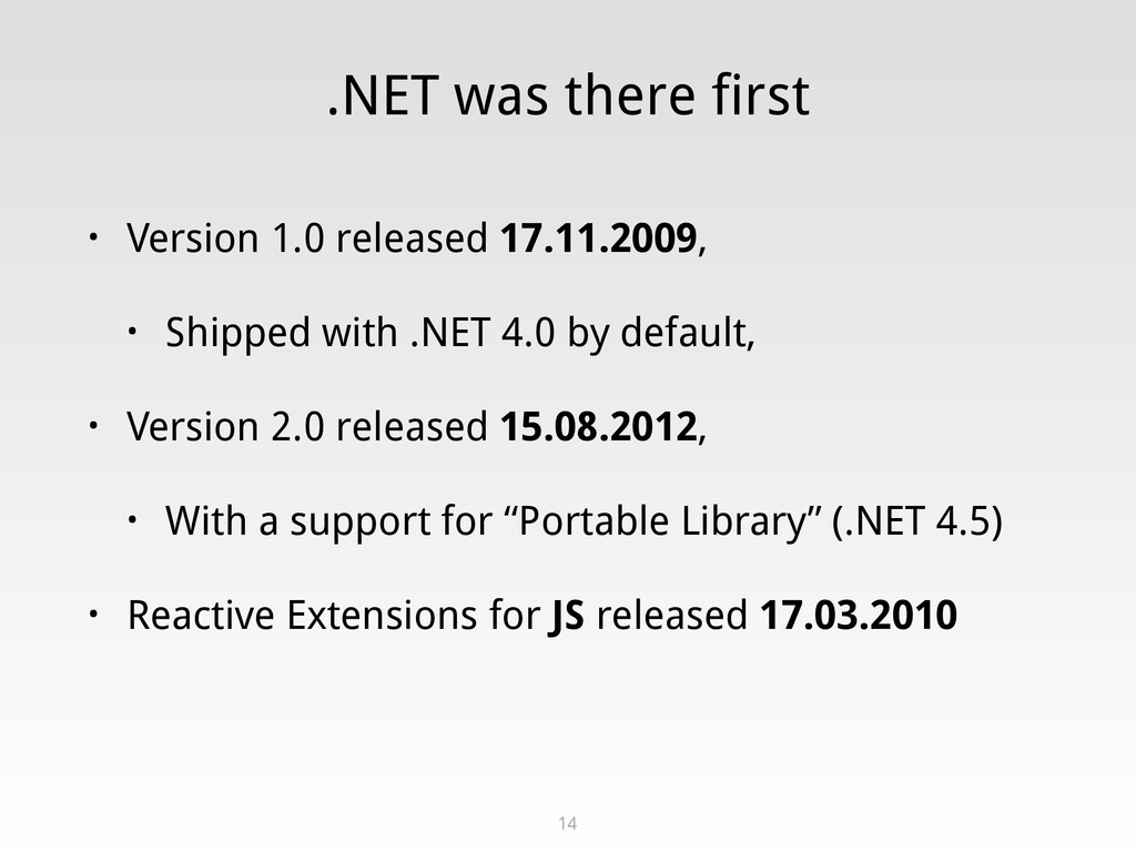 .NET was there first • Version 1.0 released 17....
