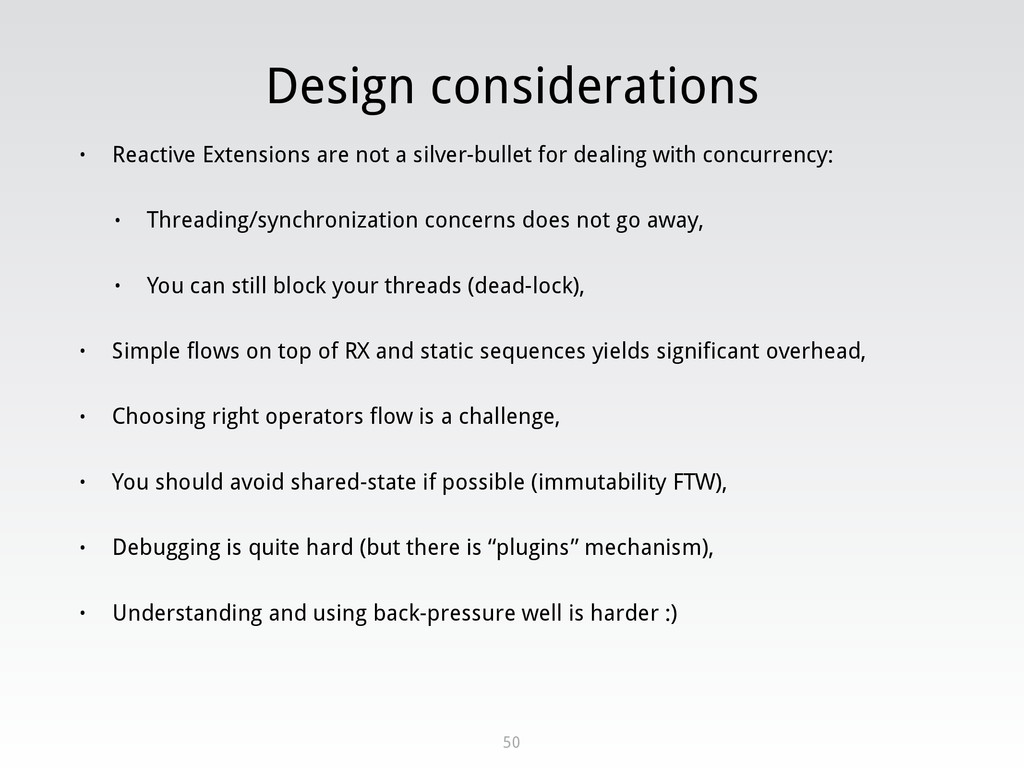 Design considerations • Reactive Extensions are...