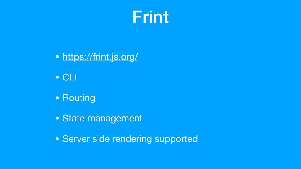 Frint • https://frint.js.org/  • CLI  • Routing...