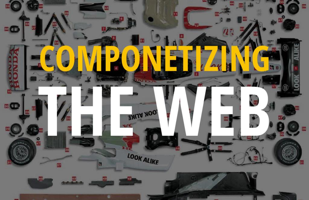 COMPONETIZING THE WEB