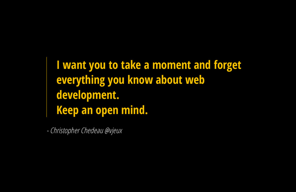 I want you to take a moment and forget everythi...