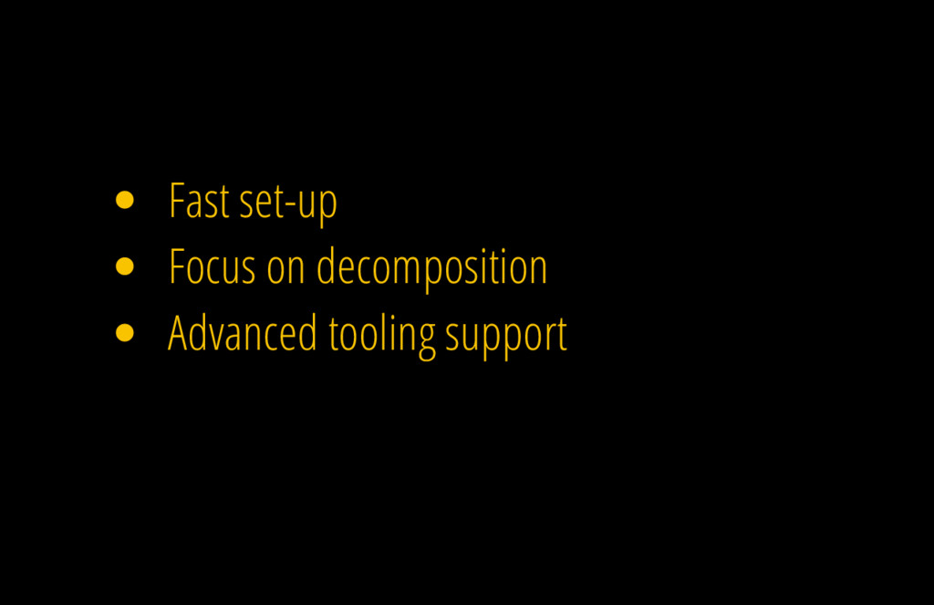 Fast set-up Focus on decomposition Advanced too...