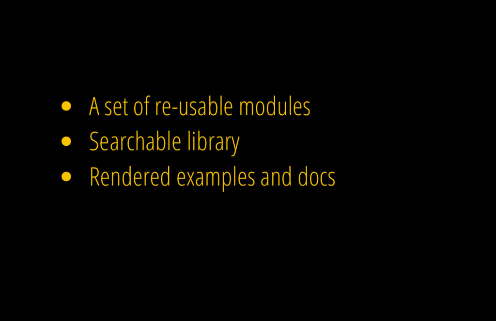 A set of re-usable modules Searchable library R...