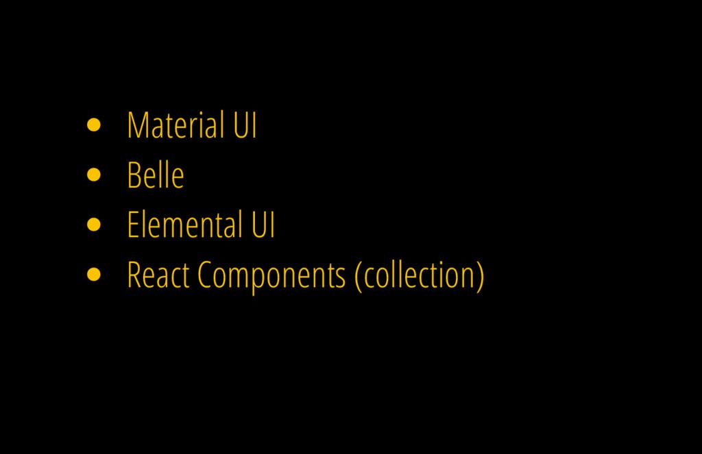 Material UI Belle Elemental UI React Components...
