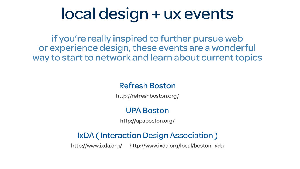 local design + ux events if you're really inspi...