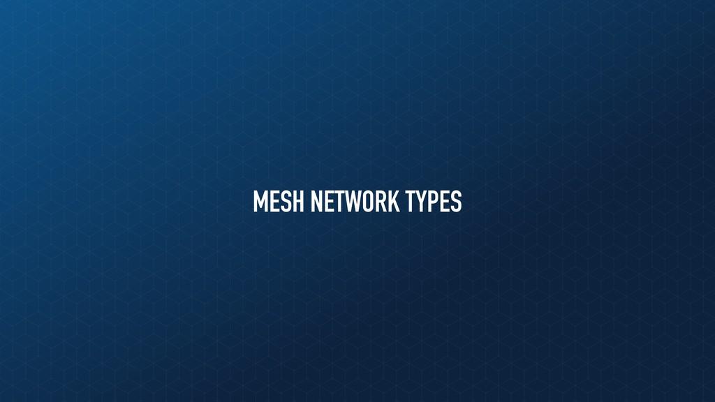 MESH NETWORK TYPES